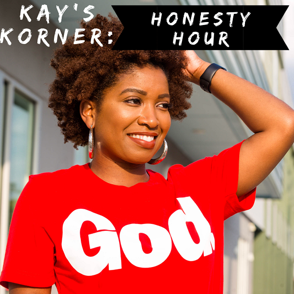 Kay's Korner: Honesty Hour