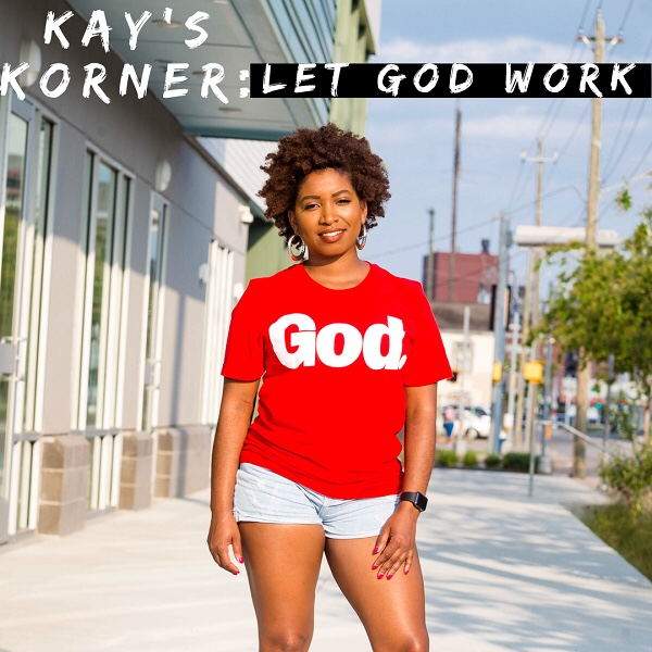Kaylia's Korner: Let God Work
