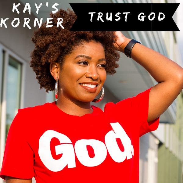 Kay's Korner: Trust God