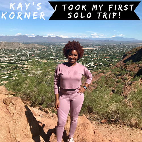 Kay's Korner: I Took My First Solo Trip!