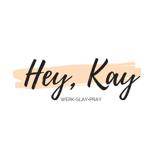 Hey, Kay
